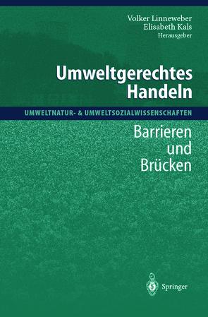 Umweltgerechtes Handeln von Kals,  Elisabeth, Linneweber,  Volker