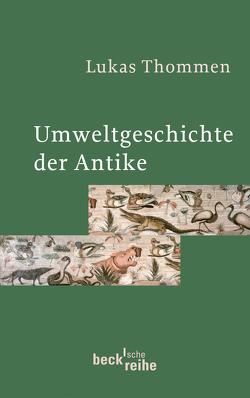 Umweltgeschichte der Antike von Thommen,  Lukas