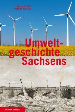 Umweltgeschichte Sachsens von Deutsch,  Mathias, Pohl,  Norman