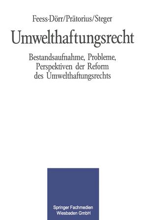 Umwelthaftungsrecht von Feess,  Eberhard, Prätorius,  Gerhard, Steger,  Ulrich