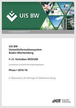 Umweltinformationssystem Baden-Württemberg, F+E-Vorhaben INOVUM, Innovative Umweltinformationssysteme. Phase I 2014/16. von Schillinger,  Wolfgang, Weidemann,  Rainer, Weissenbach,  Kurt