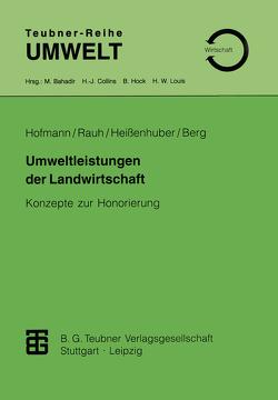 Umweltleistungen der Landwirtschaft von Berg,  Ernst, Heißenhuber,  Alois, Hofmann,  Herbert, Rauh,  Rudolf