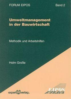 Umweltmanagement in der Bauwirtschaft von Grosse,  Holm