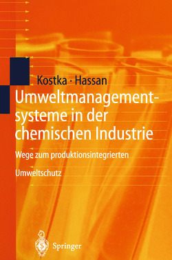 Umweltmanagementsysteme in der chemischen Industrie von Hassan,  Ali, Kostka,  Sebastian
