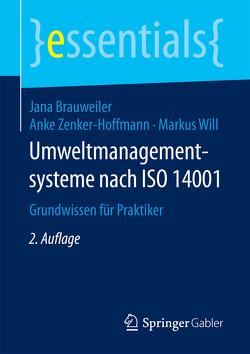 Umweltmanagementsysteme nach ISO 14001 von Brauweiler,  Jana, Will,  Markus, Zenker-Hoffmann,  Anke