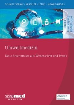 Umweltmedizin von Letzel,  Stephan, Nesseler,  Thomas, Nowak,  Dennis, Schmitz-Spanke,  Simone