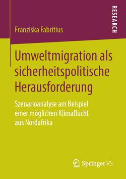 Umweltmigration als sicherheitspolitische Herausforderung von Fabritius,  Franziska