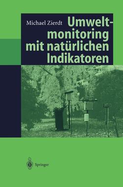 Umweltmonitoring mit natürlichen Indikatoren von Zierdt,  Michael