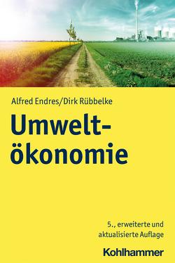 Umweltökonomie von Endres,  Alfred, Rübbelke,  Dirk