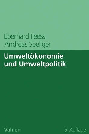 Umweltökonomie und Umweltpolitik von Feess,  Eberhard, Seeliger,  Andreas