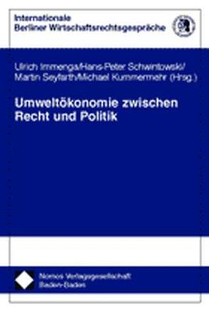 Umweltökonomie zwischen Recht und Politik von Immenga,  Ulrich, Kummermehr,  Michael, Schwintowski,  Hans-Peter, Seyfarth,  Martin
