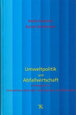 Umweltpolitik und Abfallwirtschaft von Brinkmann,  Rainer, Kummer,  Beate