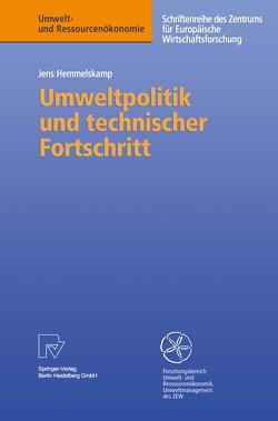 Umweltpolitik und technischer Fortschritt von Hemmelskamp,  Jens