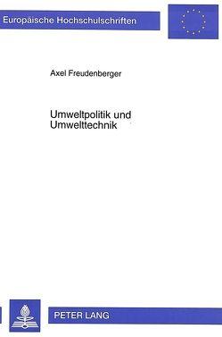 Umweltpolitik und Umwelttechnik von Freudenberger,  Axel