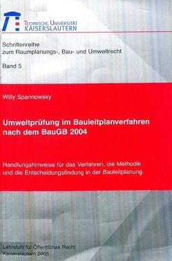 Umweltprüfung im Bauleitplanverfahren nach dem BauGB 2004 von Spannowsky,  Willy