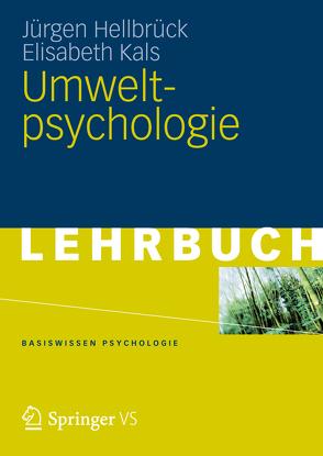 Umweltpsychologie von Hellbrück,  Jürgen, Kals,  Elisabeth
