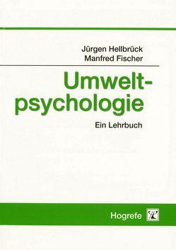 Umweltpsychologie von Fischer,  Manfred, Hellbrück,  Jürgen
