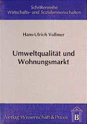 Umweltqualität und Wohnungsmarkt von Vollmer,  Hans U