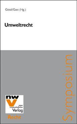Umweltrecht von Gast,  Günther, Götzl,  Philipp