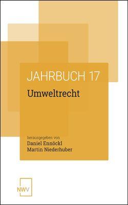 Umweltrecht von Ennöckl,  Daniel, Niederhuber,  Martin
