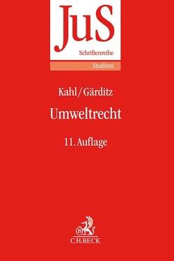 Umweltrecht von Gärditz,  Klaus Ferdinand, Kahl,  Wolfgang, Schmidt,  Reiner