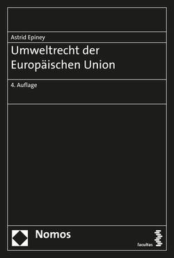 Umweltrecht der Europäischen Union von Epiney,  Astrid