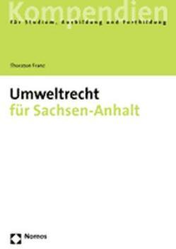 Umweltrecht für Sachsen-Anhalt von Franz,  Thorsten