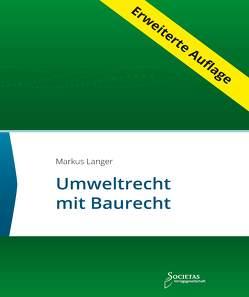 Umweltrecht mit Baurecht von Langer,  Markus