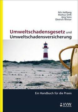 Umweltschadensgesetz und Umweltschadensversicherung von Hellberg,  Nils, Orth,  Markus, Sons,  Jörg, Winter,  Dietrich