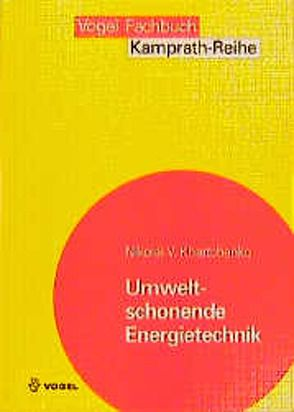 Umweltschonende Energietechnik von Khartchenko,  Nikolai