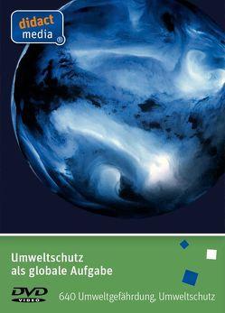 Umweltschutz als globale Aufgabe von Weber,  Juergen