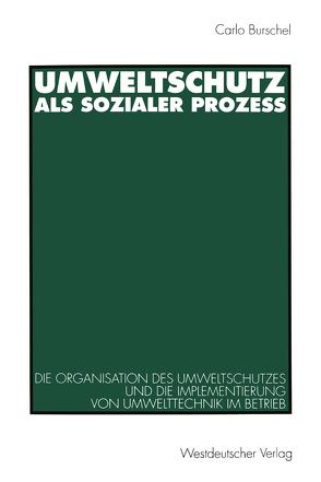 Umweltschutz als sozialer Prozeß von Burschel,  Carlo J.