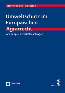 Umweltschutz im Europäischen Agrarrecht von Mittermüller,  Bernhard