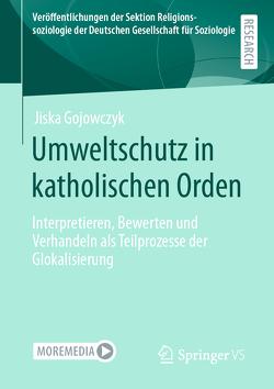 Umweltschutz in katholischen Orden von Gojowczyk,  Jiska
