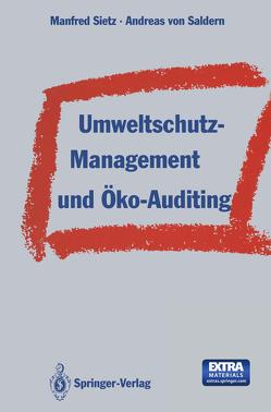 Umweltschutz-Management und Öko-Auditing von Saldern,  Andreas v., Sietz,  Manfred
