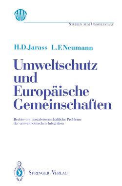Umweltschutz und Europäische Gemeinschaften von Jarass,  Hans D, Neumann,  Lothar F., Pastowski,  A.
