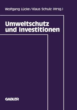 Umweltschutz und Investitionen von Lücke,  Wolfgang