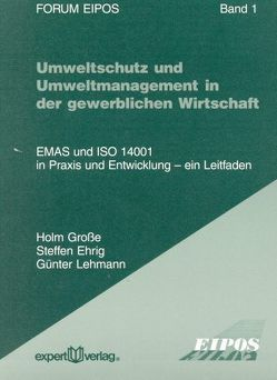 Umweltschutz und Umweltmanagement in der gewerblichen Wirtschaft von Ehrig,  Steffen, Grosse,  Holm, Lehmann,  Günter