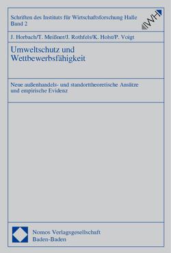 Umweltschutz und Wettbewerbsfähigkeit von Holst,  Klaus, Horbach,  Jens, Meißner,  Thomas, Rothfels,  Jacqueline, Voigt,  Peter