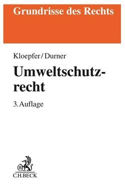 Umweltschutzrecht von Durner,  Wolfgang, Kloepfer,  Michael