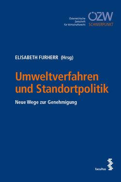 Umweltverfahren und Standortpolitik von Furherr,  Elisabeth