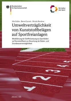 Umweltverträglichkeit von Kunststoffbelägen auf Sportfreianlagen von Bandow,  Nicole, Kalbe,  Ute, Susset,  Bernd