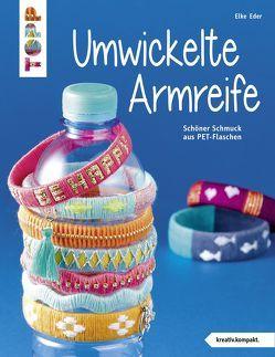 Umwickelte Armreife (kreativ.kompakt.) von Eder,  Elke