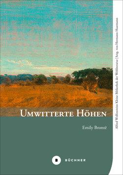 Umwitterte Höhen von Brontë,  Emily, Haarmann,  Hermann, Wolfenstein,  Alfred