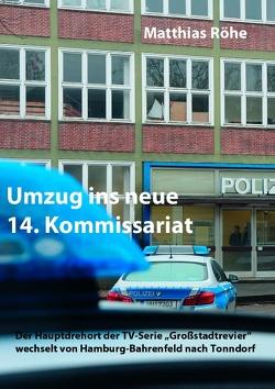 Umzug ins neue 14. Kommissariat von Röhe,  Matthias