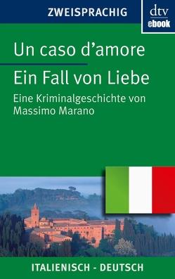 Un caso d'amore Ein Fall von Liebe von Mailänder,  Rosemarie, Marano,  Massimo, Roman,  Levis