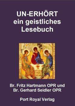 UN-ERHÖRT von Hartmann,  Fritz, Seidler,  Gerhard