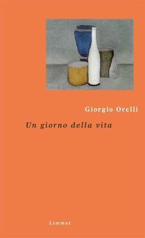Un giorno della vita von De Marchi,  Pietro, Dengg,  Julia, Orelli,  Giorgio