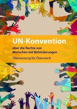 UN-Konvention über die Rechte von Menschen mit Behinderungen von BIZEPS - Zentrum für Selbstbestimmtes Leben
