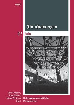 (Un-)Ordnungen von Aadam,  Janin, Mader,  Ilona, Mattern,  Nicole